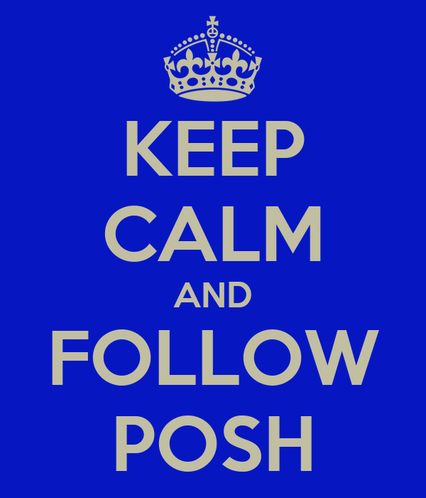 KEEP CALM AND FOLLOW POSH