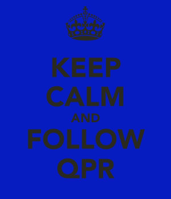 KEEP CALM AND FOLLOW QPR