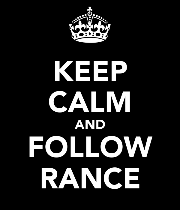 KEEP CALM AND FOLLOW RANCE