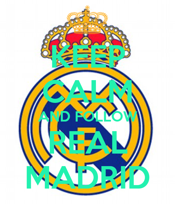 KEEP CALM AND FOLLOW REAL MADRID