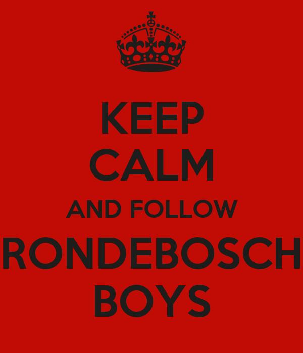 KEEP CALM AND FOLLOW RONDEBOSCH BOYS
