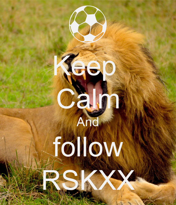 Keep  Calm And follow RSKXX
