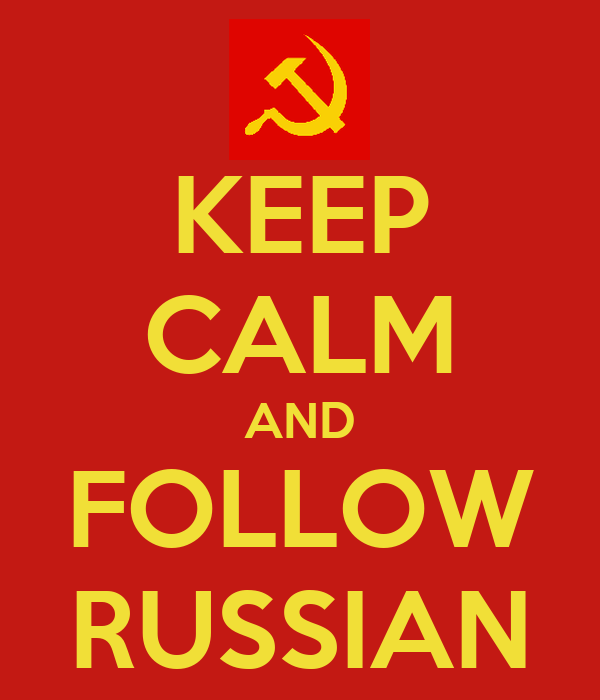 KEEP CALM AND FOLLOW RUSSIAN