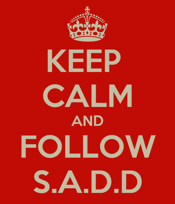 KEEP  CALM AND FOLLOW S.A.D.D