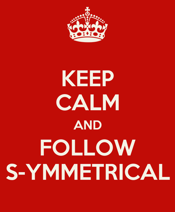 KEEP CALM AND FOLLOW S-YMMETRICAL