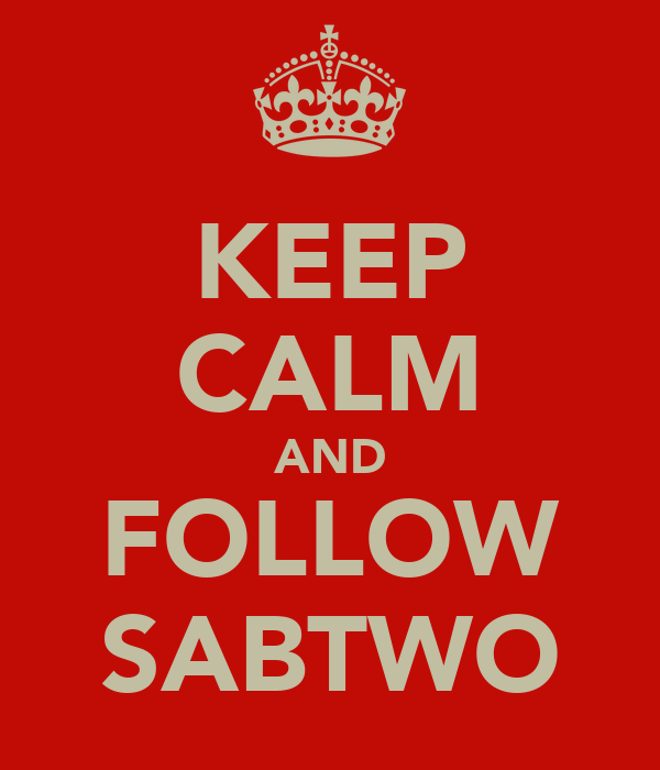 KEEP CALM AND FOLLOW SABTWO