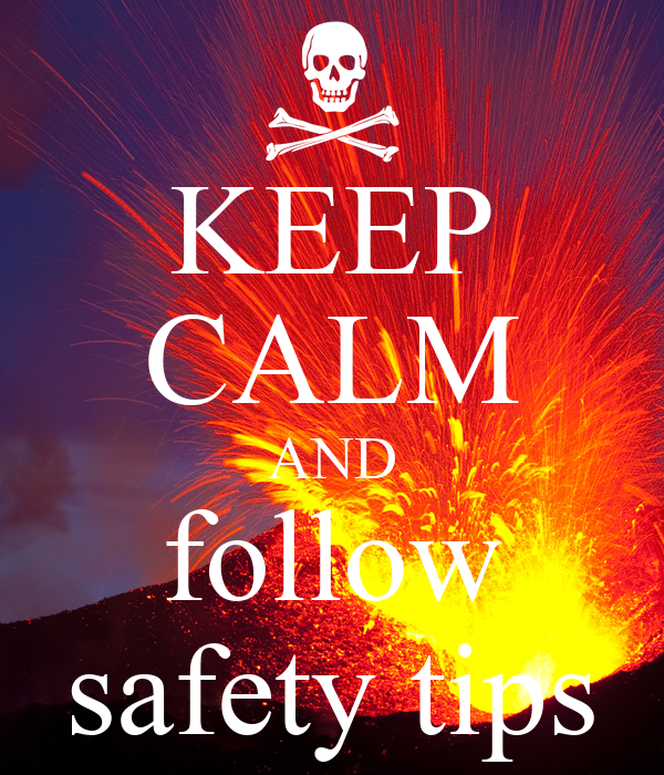 KEEP CALM AND follow safety tips