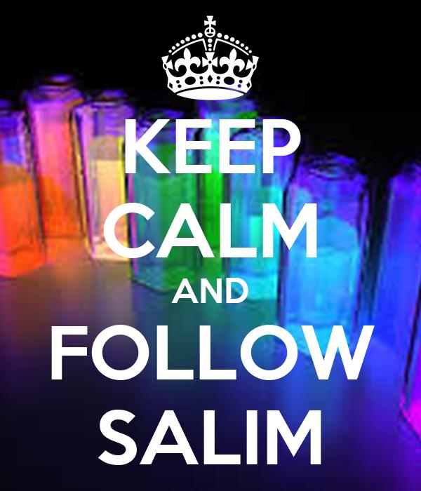 KEEP CALM AND FOLLOW SALIM
