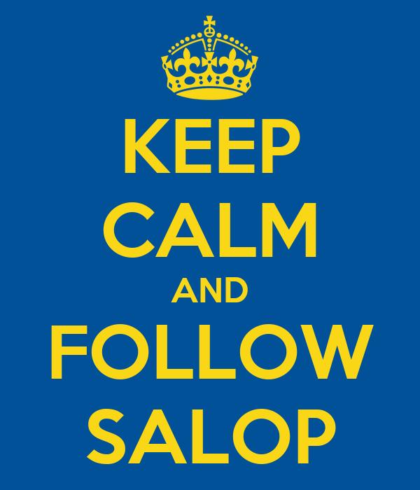 KEEP CALM AND FOLLOW SALOP