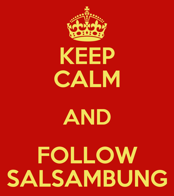 KEEP CALM AND FOLLOW SALSAMBUNG