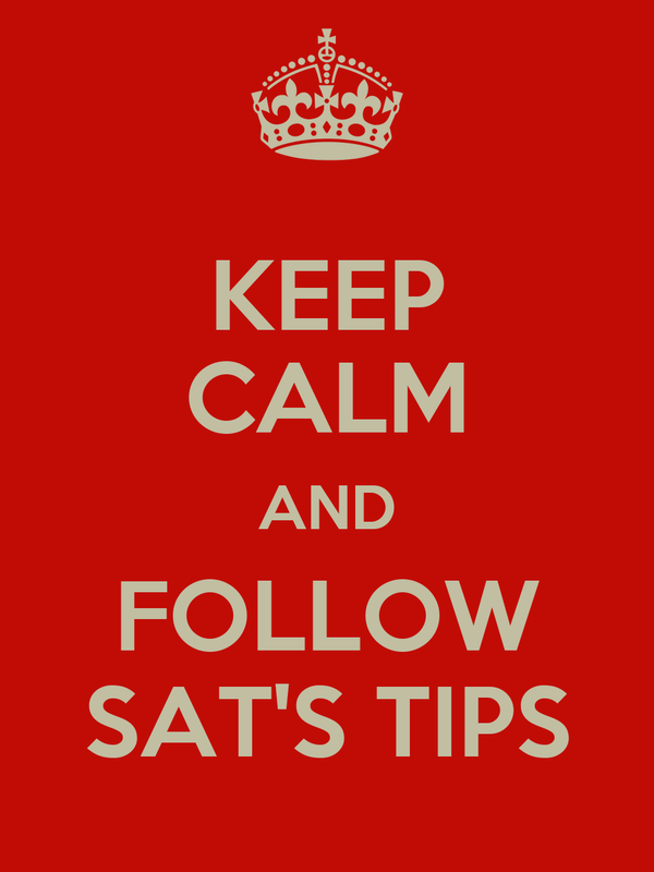 KEEP CALM AND FOLLOW SAT'S TIPS