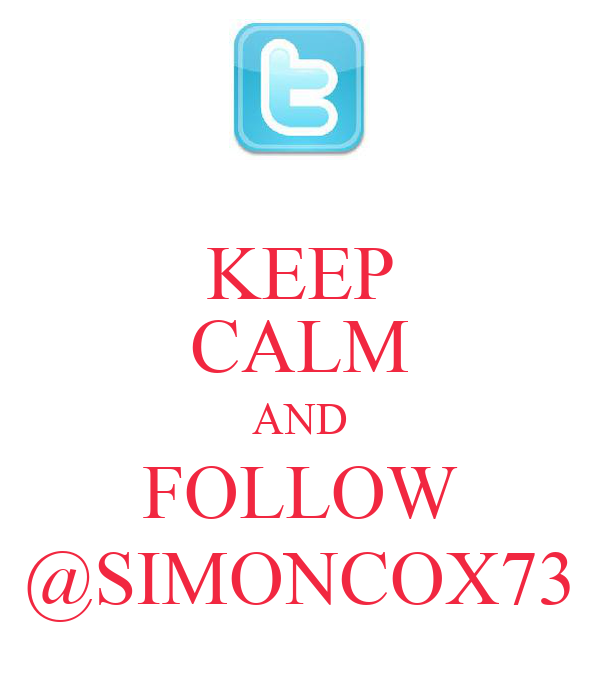 KEEP CALM AND FOLLOW @SIMONCOX73