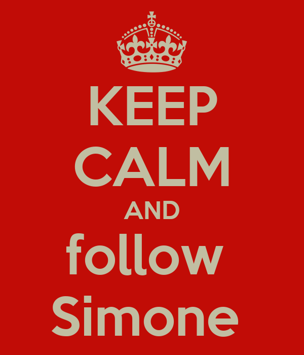 KEEP CALM AND follow  Simone