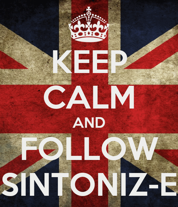 KEEP CALM AND FOLLOW SINTONIZ-E