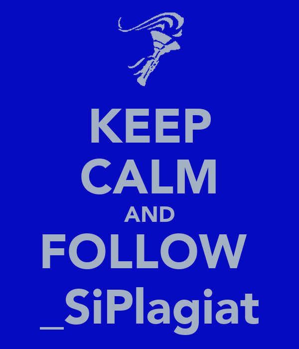 KEEP CALM AND FOLLOW  _SiPlagiat