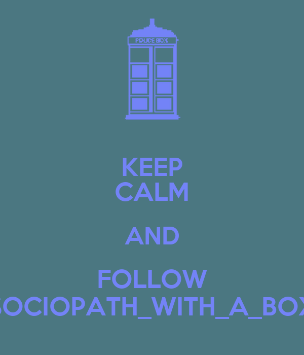 KEEP CALM AND FOLLOW SOCIOPATH_WITH_A_BOX