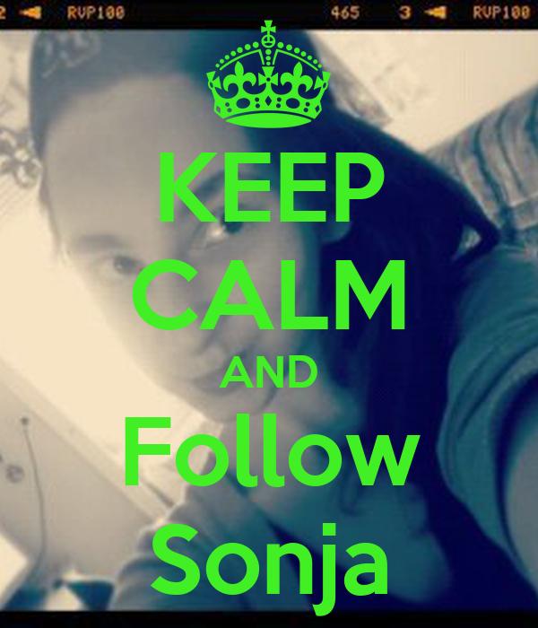KEEP CALM AND Follow Sonja