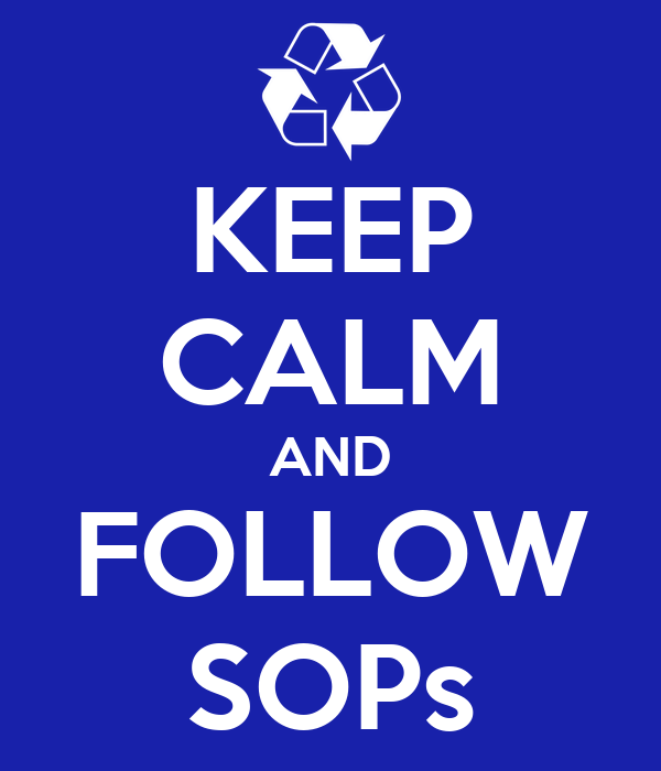 KEEP CALM AND FOLLOW SOPs