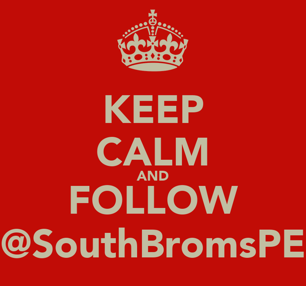 KEEP CALM AND FOLLOW @SouthBromsPE
