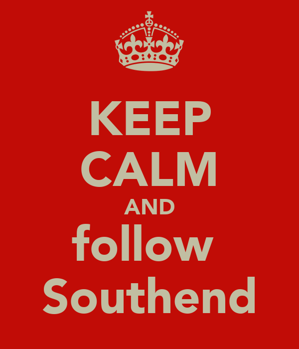 KEEP CALM AND follow  Southend