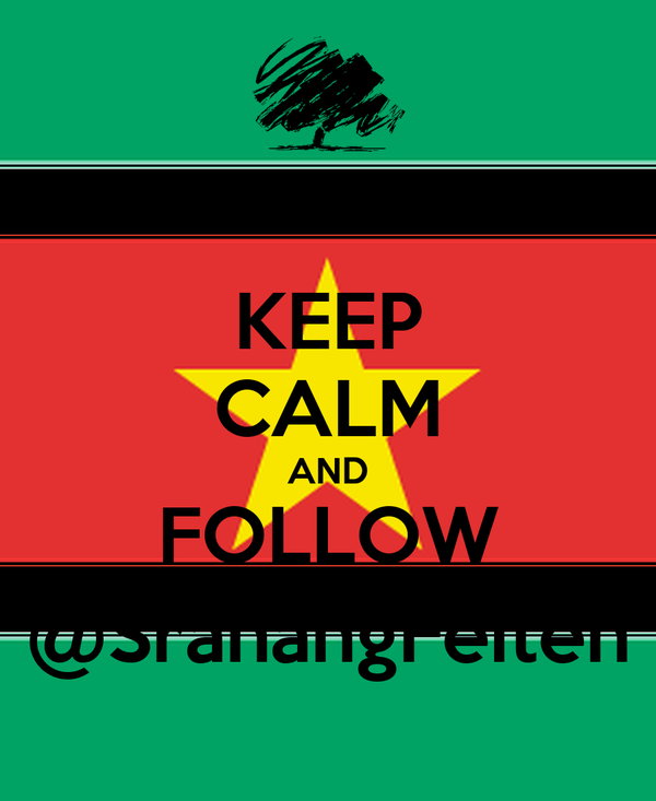 KEEP CALM AND FOLLOW @SranangFeiten