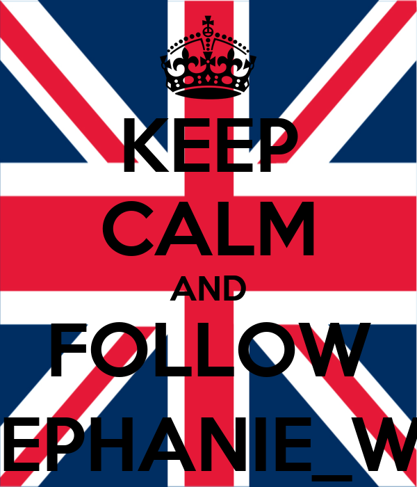 KEEP CALM AND FOLLOW @STEPHANIE_WASD