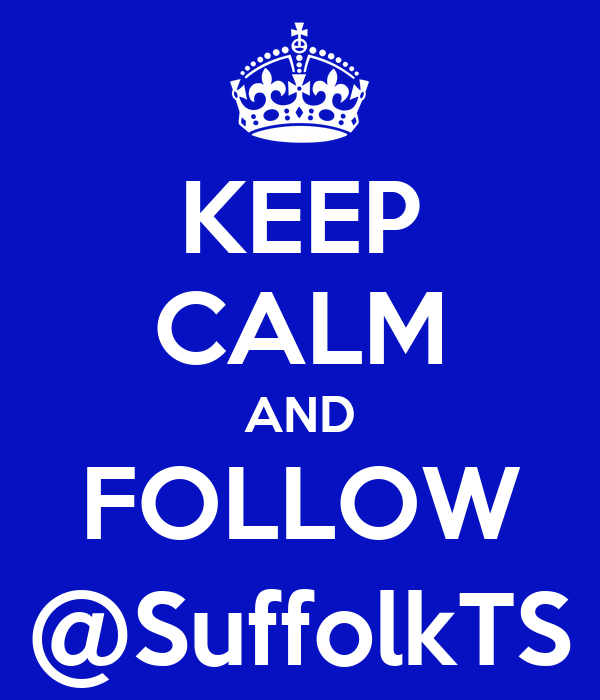 KEEP CALM AND FOLLOW @SuffolkTS