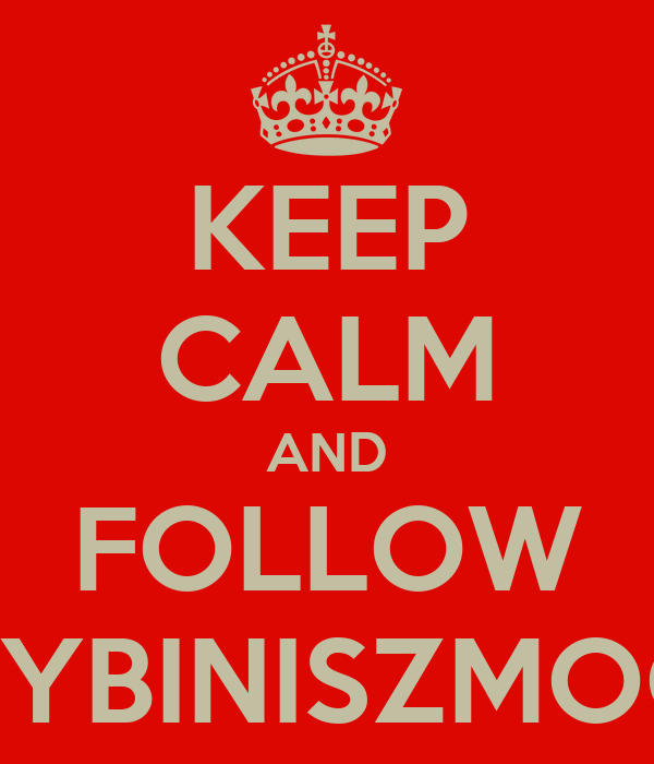 KEEP CALM AND FOLLOW TARYBINISZMOGUS
