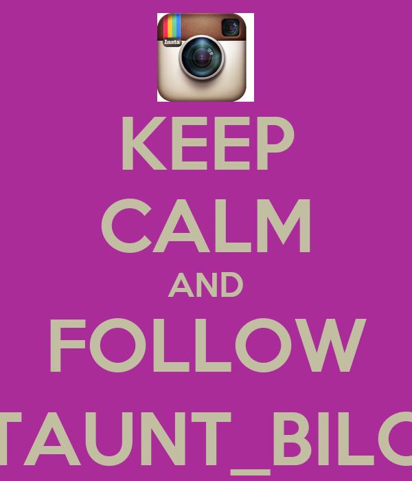 KEEP CALM AND FOLLOW @TAUNT_BILOXI