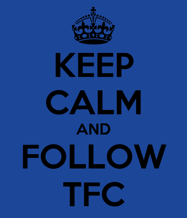 KEEP CALM AND FOLLOW TFC