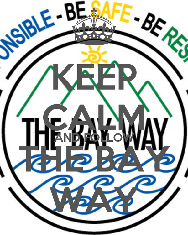 KEEP CALM AND FOLLOW THE BAY WAY