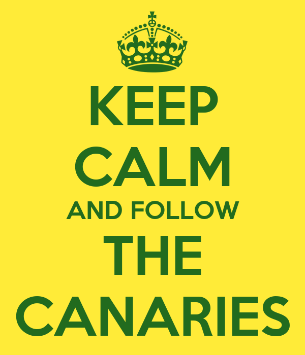 KEEP CALM AND FOLLOW THE CANARIES