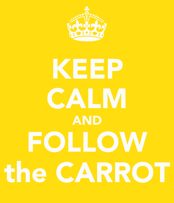 KEEP CALM AND FOLLOW the CARROT