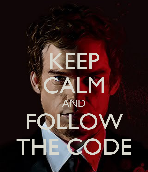 KEEP CALM AND FOLLOW THE CODE
