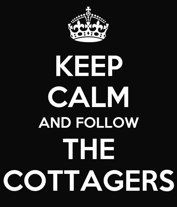 KEEP CALM AND FOLLOW THE COTTAGERS
