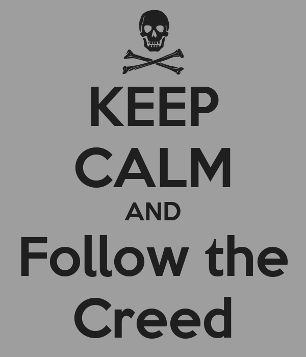 KEEP CALM AND Follow the Creed