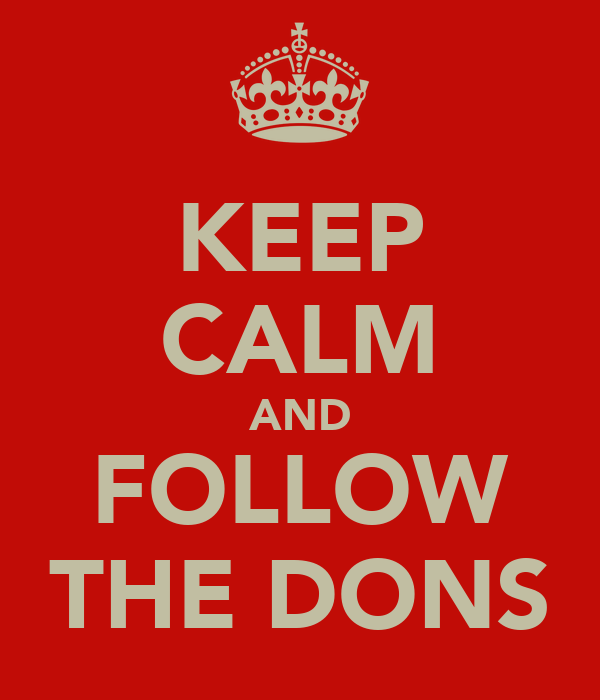 KEEP CALM AND FOLLOW THE DONS