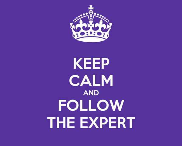 KEEP CALM AND FOLLOW THE EXPERT