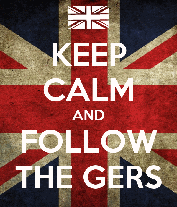 KEEP CALM AND FOLLOW THE GERS