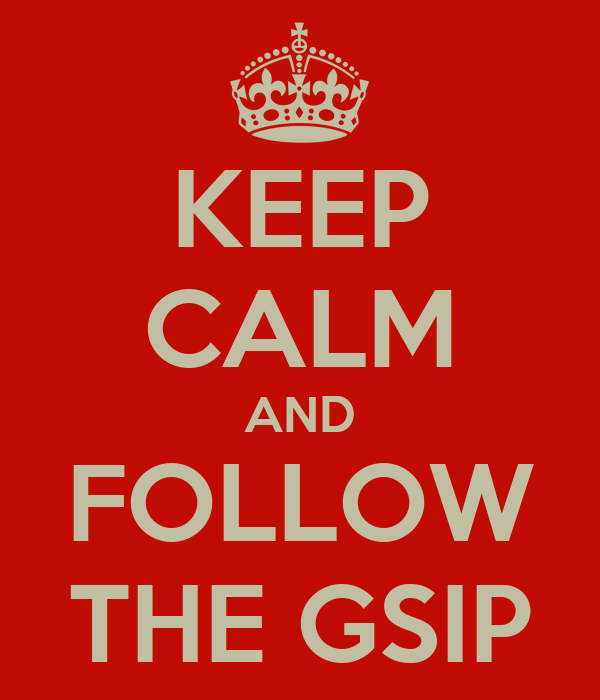 KEEP CALM AND FOLLOW THE GSIP