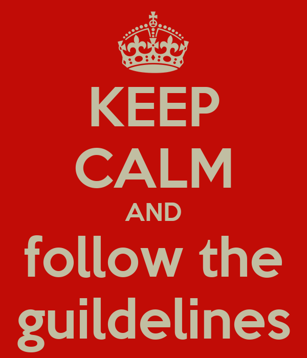 KEEP CALM AND follow the guildelines