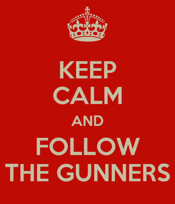 KEEP CALM AND FOLLOW THE GUNNERS