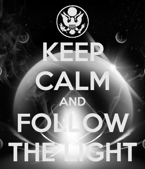KEEP CALM AND FOLLOW THE LIGHT