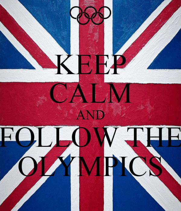 KEEP CALM AND FOLLOW THE OLYMPICS