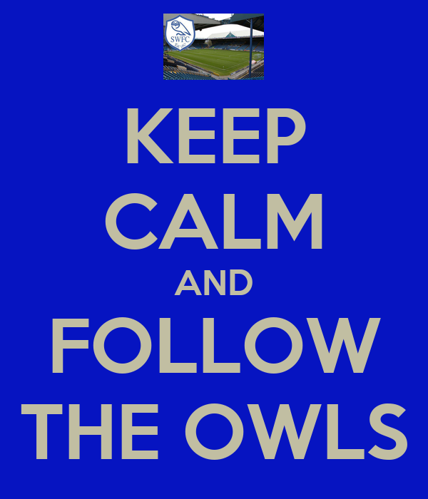 KEEP CALM AND FOLLOW THE OWLS