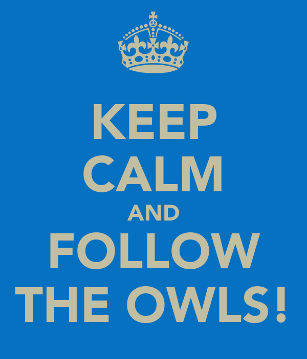 KEEP CALM AND FOLLOW THE OWLS!