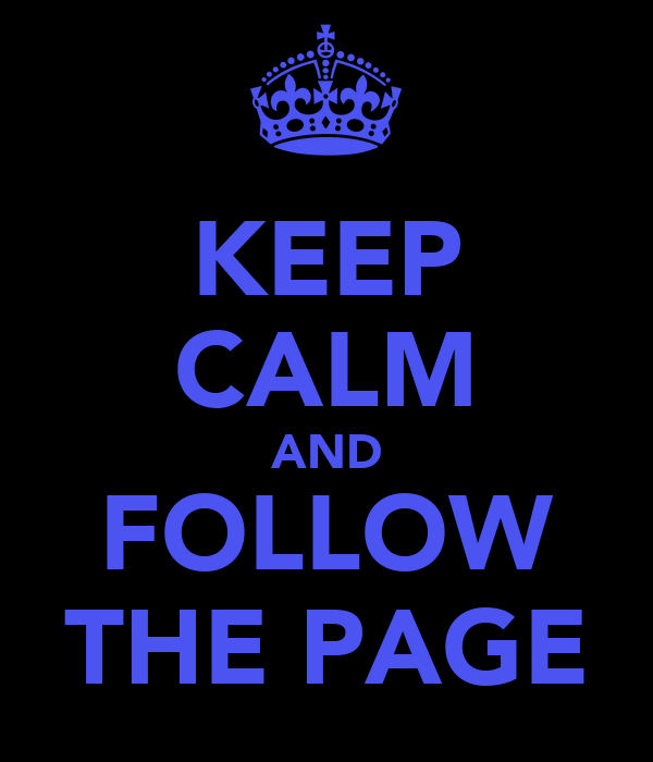 KEEP CALM AND FOLLOW THE PAGE