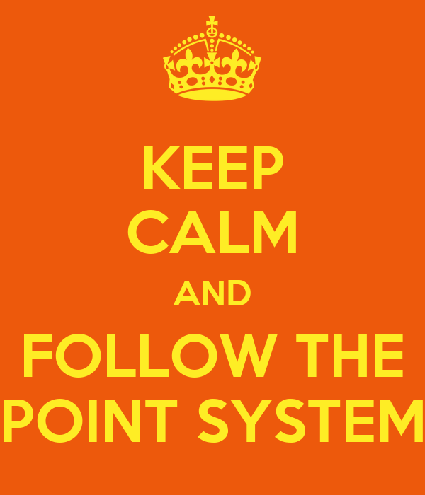 KEEP CALM AND FOLLOW THE POINT SYSTEM