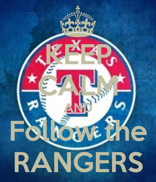 KEEP CALM AND Follow the RANGERS