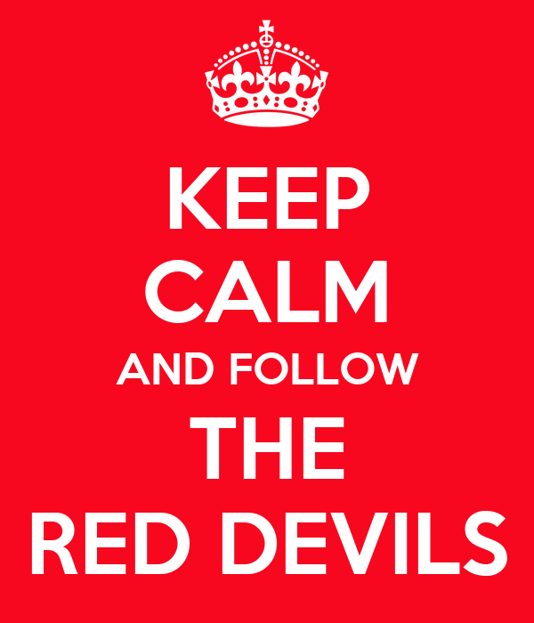 KEEP CALM AND FOLLOW THE RED DEVILS